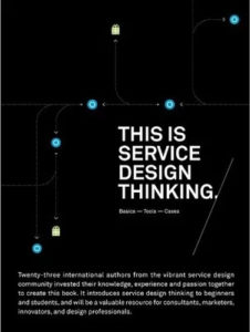 """This is Service Design Thinking: Basics, Tools, Cases"" - Marc Stickdorn, Jakob Schneider"