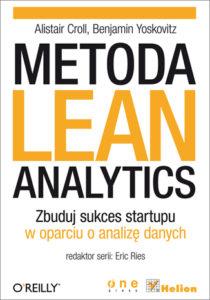 """""""Metoda Lean Analytics. Zbuduj sukces startupu w oparciu o dane"""" - Alistair Croll, Benjamin Yoskovitz"""